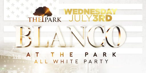 Blanco at The Park!   All White Party!