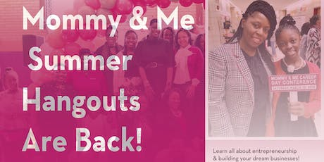 The Mommy & Me Hangouts Are Back!: Kick Off Party tickets