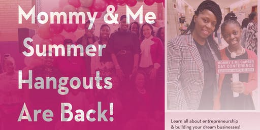 The Mommy & Me Hangouts Are Back!: Kick Off Party
