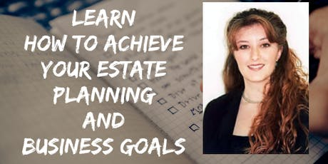 Learn how to achieve your estate planning and business goals tickets