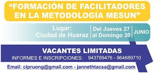 Taller de Formación de Facilitadores en la Metodología MESUN - Huaraz