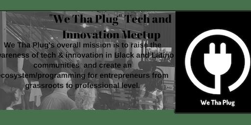 We Tha Plug Tech & Innovation Meetup