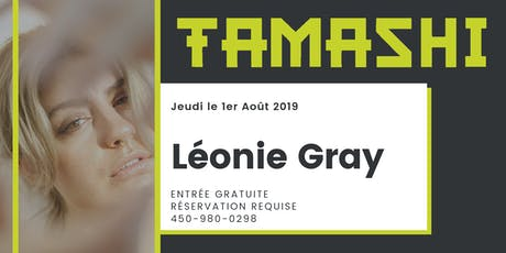 Léonie Gray au Tamashi - 2.0 tickets