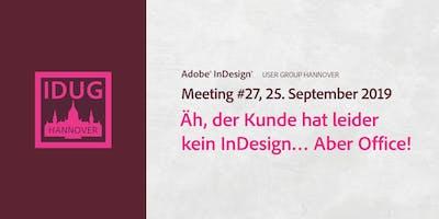 IDUG Hannover, Meeting #27: Äh, der Kunde hat leider kein InDesign… Aber Office!
