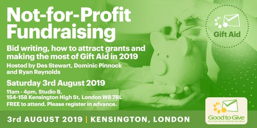 Not-for-Profit Fundraising - Bid writing, grants and making the most of Gift Aid in 2019