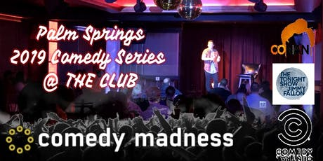 COMEDY MADNESS 2019 PALM SPRINGS COMEDY SERIES tickets