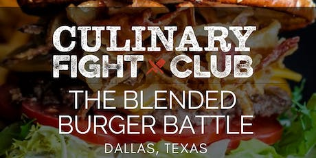 Culinary Fight Club: The Blended Burger Battle - DALLAS tickets