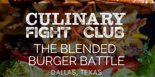Culinary Fight Club: The Blended Burger Battle - DALLAS