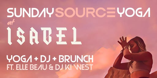 Sunday Source Yoga at Isabel w/ Elle Beau + DJ Ki West