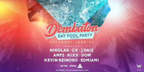 Dembaton Day Pool Party at W Miami  tickets
