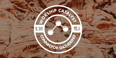Worship Catalyst Connector Gathering 2019 - This Event is ONLY for Worship Catalyst Connectors tickets