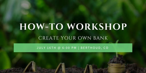 How-To Workshop: Create Your Own Bank - Loveland, CO