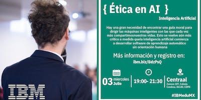 { Ética en AI } D-Talk by IBM