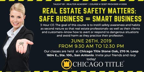 CE: Real Estate Safety Matters: Safe Business = Smart Business $30 tickets