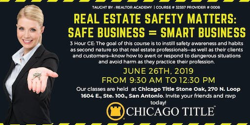 CE: Real Estate Safety Matters: Safe Business = Smart Business $30