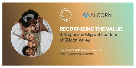 Recognizing The Value: Refugee and Migrant Leaders of Silicon Valley tickets