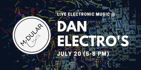 Modular Houston Live @ Dan Electro's (Free Electronic Music!) tickets