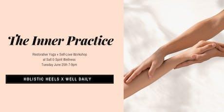 The Inner Practice - Restorative Yoga + Self-Love Workshop tickets