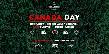 Remy Martin presents CANADA DAY - Secret Location Alley Party  tickets