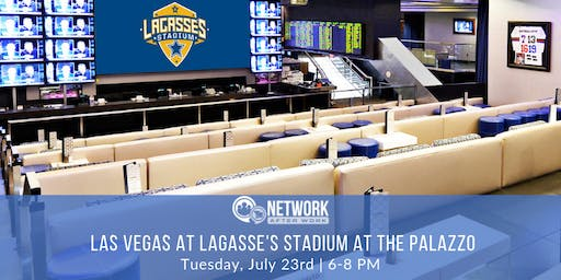 Network After Work Las Vegas at Lagasse's Stadium at The Palazzo