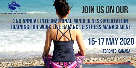 2ND ANNUAL INTERNATIONAL MINDFULNESS MEDITATION TRAINING FOR WORK LIFE BALANCE & STRESS MANAGEMENT tickets