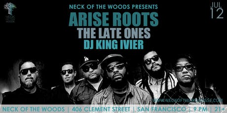 Arise Roots, The Late Ones, DJ King Ivier tickets