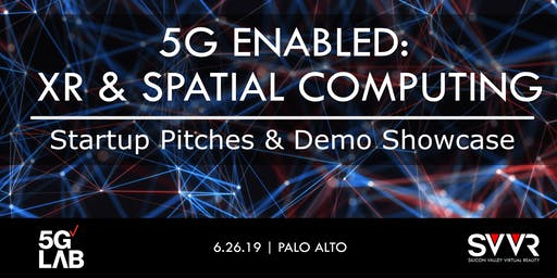 5G Enabled: XR & Spatial Computing Startup Pitches & Demo Showcase