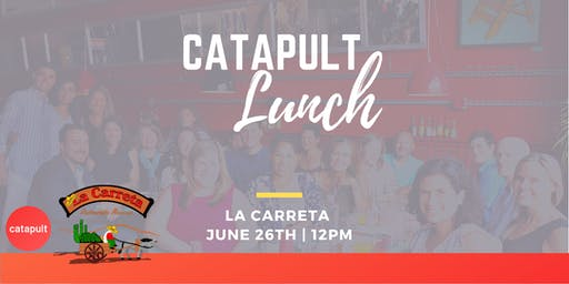 Catapult Lunch @ La Carreta