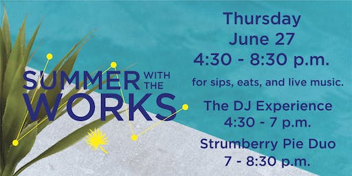 Summer with the Works