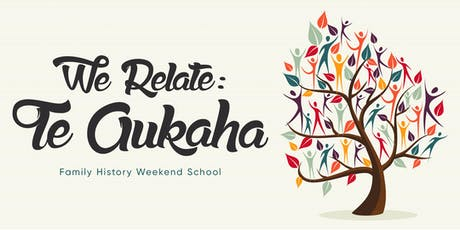 We Relate: Te Aukaha Family History Weekend School. Seminar Series. tickets