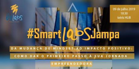 #SmartLabsJAMPA - Acelerando Sua Jornada Empreendedora ingressos