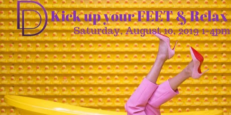 Kick up your FEET & RELAX! tickets