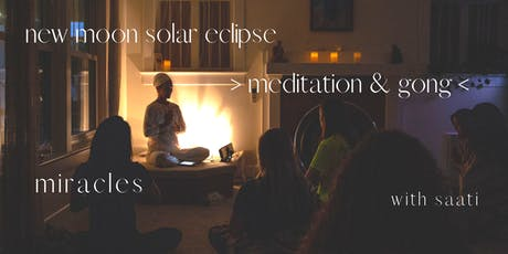 Miracles | New Moon ECLIPSE Meditation & Gong Healing tickets