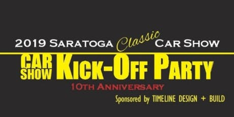 2019 Saratoga Classic & Cool Car Show 10th Anniversary Kick-Off Party! tickets