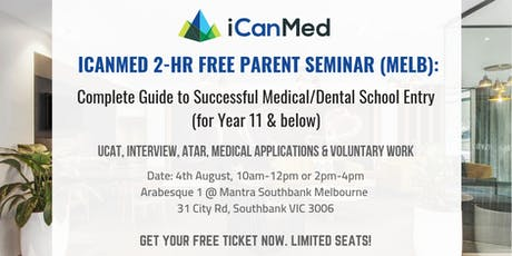 iCanMed Free Parent Seminar (MELB): Complete Guide to Successful Med/Dent Entry (Year 11 & Below) tickets