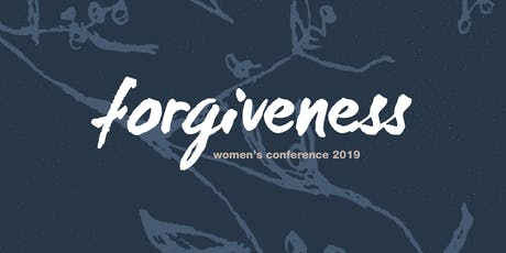 Woodridge Women's Conference 2019: Forgiveness tickets