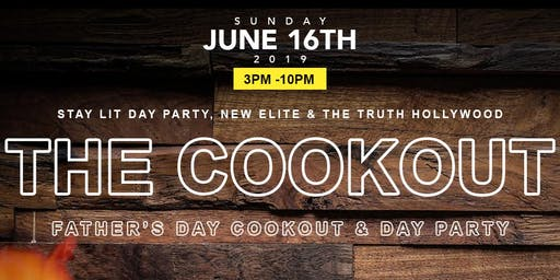 THE COOKOUT LA (Father's Day Cookout & Day Party)