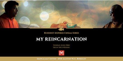 My Reincarnation • Buddhist Inspired Cinema Series
