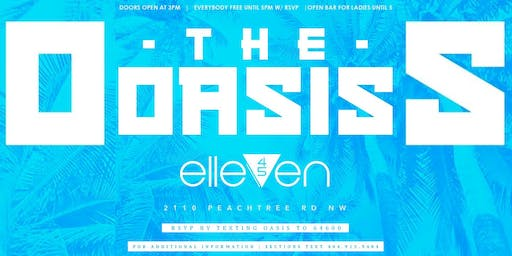 ELLEVEN45 #THEOASIS DAY PARTY | FREE ENTRY  | FREE OPEN BAR FOR LADIES