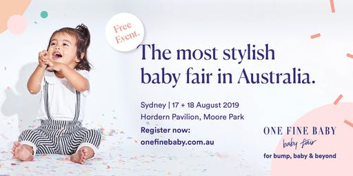 Australia's Most Stylish FREE Baby Fair SYDNEY 2019