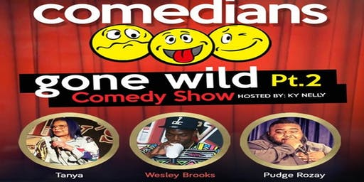 WorldPlay DJs Presents: Comedians Gone Wild Comedy Show Part 2