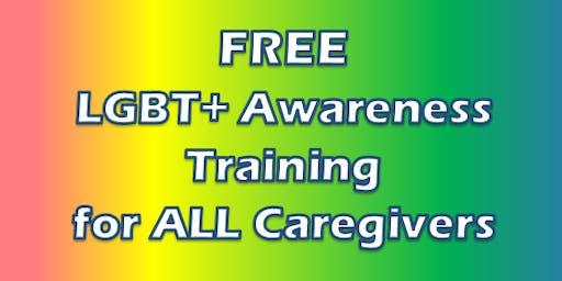 LGBT+ AWARENESS TRAINING FOR CAREGIVERS