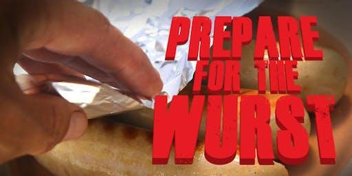 Prepare for the Wurst!