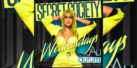 AURUM LOUNGE: SECRET SOCIETY WEDNESDAYS... FREE ENTRY W/ RSVP tickets