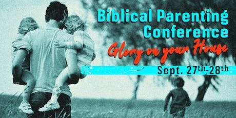 Biblical Parenting Conference tickets