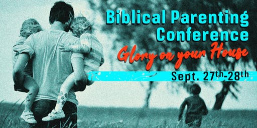 Biblical Parenting Conference