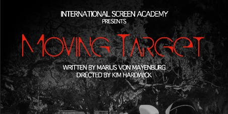 MOVING TARGET directed by Kim Hardwick