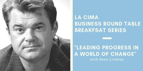 La Cima Business Round Table Breakfast Series, with Dean Lindsay tickets