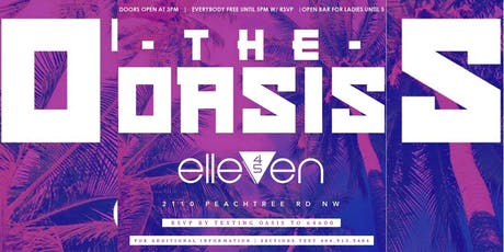 ELLEVEN45 SATURDAYS #THEOASIS DAY PARTY : FREE ENTRY : OPEN BAR FOR LADIES tickets