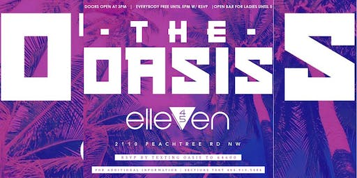 ELLEVEN45 SATURDAYS #THEOASIS DAY PARTY : FREE ENTRY : OPEN BAR FOR LADIES